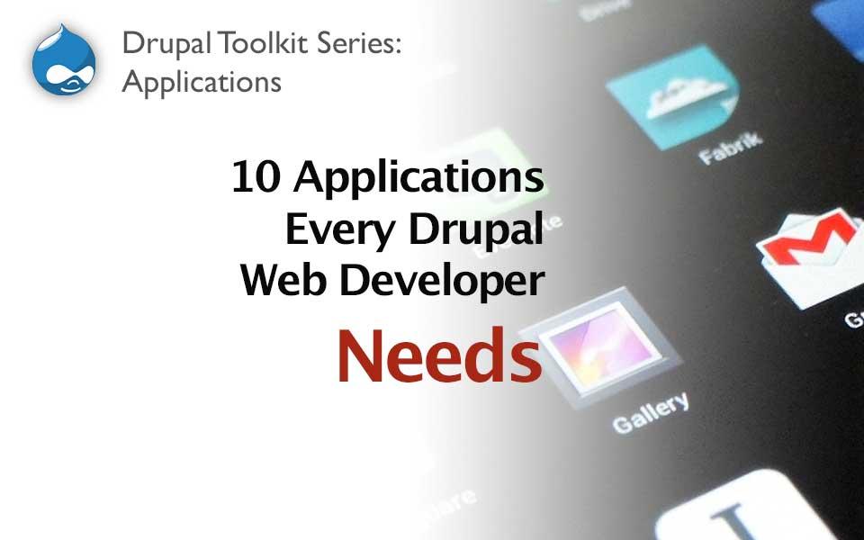 Applications for your Drupal Developer Toolkit