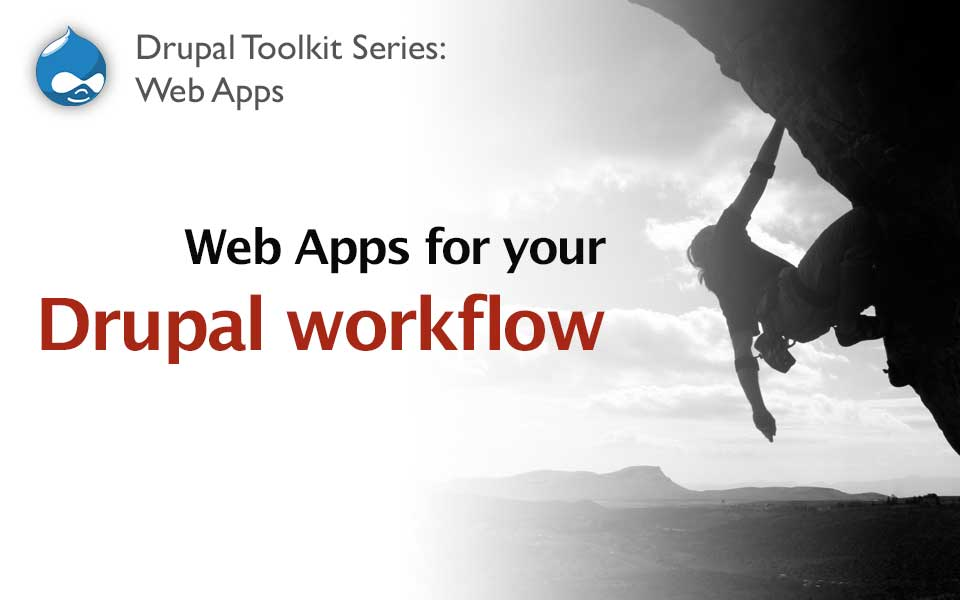 List of Tools and Web Apps for your Drupal Workflow